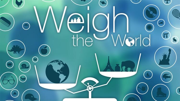 Weigh the World