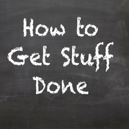 How to Get Stuff Done: Tips and Tutorial