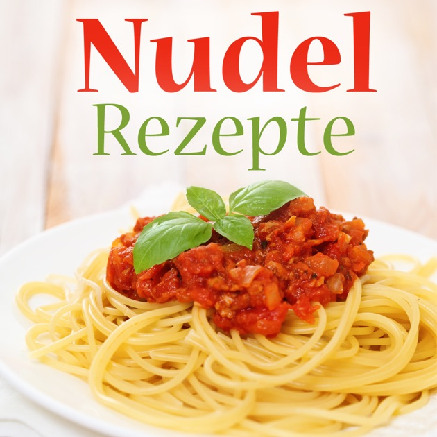 nudeln rezepte nudelrezepte f rs schnelle und einfache pasta gl ck na app store. Black Bedroom Furniture Sets. Home Design Ideas