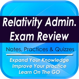 Relativity Administrator Exam Review: 1600 Notes, Quizzes