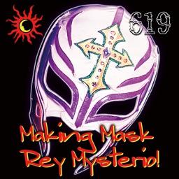 Making Mask!/Rey Mysterio