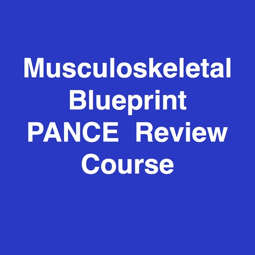 Musculoskeletal Blueprint PANCE PANRE Review Course