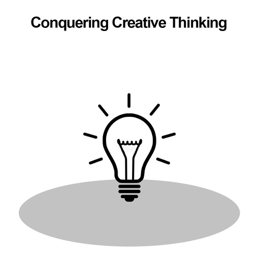 Conquering Creative Thinking