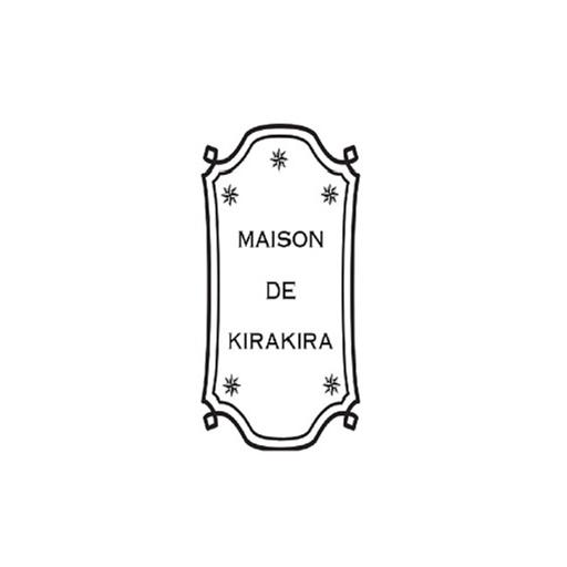 MAISON DE KIRAKIRA