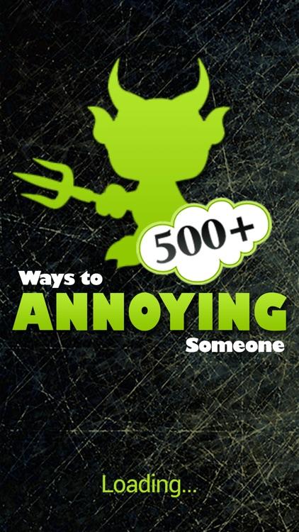 500+ Ways to Annoying.