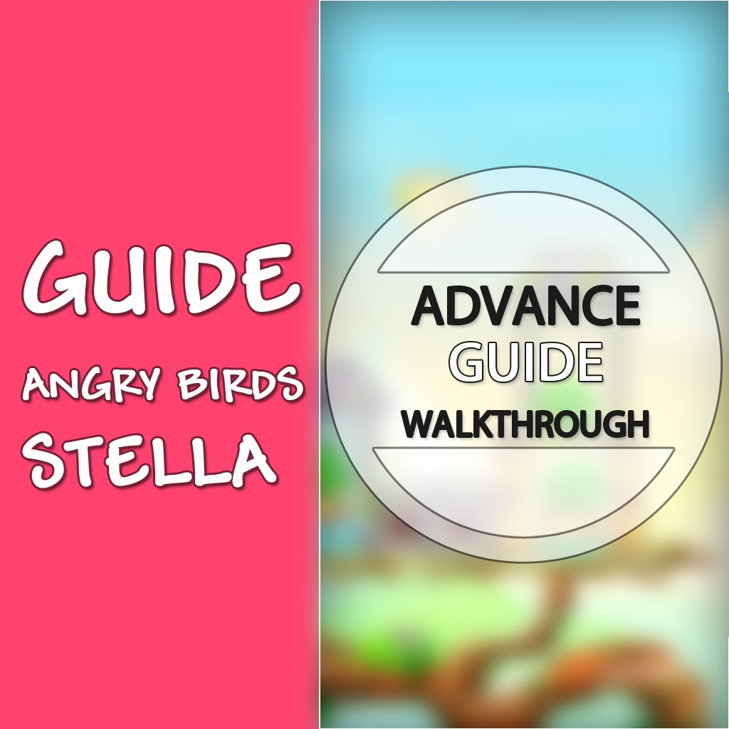 Complete Guide for Angry Bird Stella - Unofficial