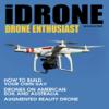 iDrone:Drone Enthusiast Magazine