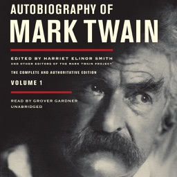 Autobiography of Mark Twain, Vol. 1: The Complete and Authoritative Edition (by Mark Twain) (UNABRIDGED AUDIOBOOK)