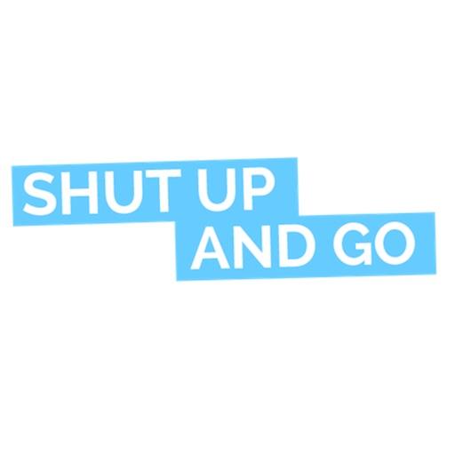 Shut Up and Go
