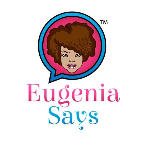 Eugenia Says