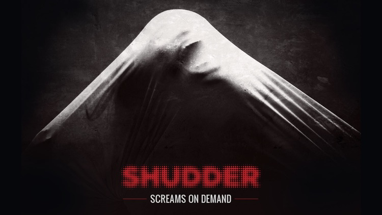 Shudder: Screams on Demand