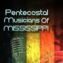 Pentecostal Musicians of Mississippi