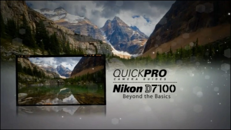 Nikon D7100 Beyond the Basics by QuickPro HD