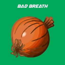 Bad Breath+
