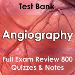 Angiography Exam Prep 800 Flashcards Study Notes & Quiz