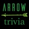 Trivia for Arrow - a fan made trivia game for other fans