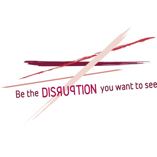 B the DISRUPTION u want 2 c