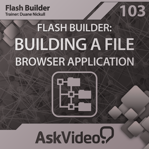 AV for Flash Builder 103 - Building a File Browser Application