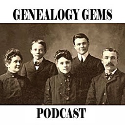 Genealogy Gems – Your Family History Show