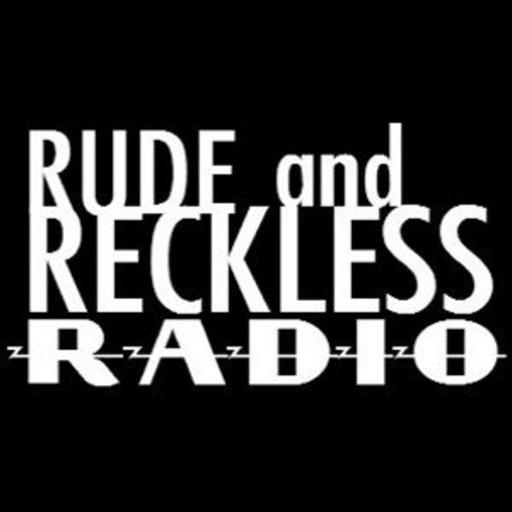 Rude & Reckless Radio