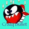 Crazy Bullet