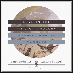 Love in the Time of Cholera (by Gabriel García Márquez)