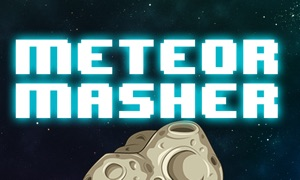 Meteor Masher: TV Edition