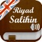 """This application gives you the ability to read and listen to the 372 chapters of the book """"The Garden of the Righteous - Riyadh As-Salihin """" on your Iphone / Ipad / Ipod Touch"""