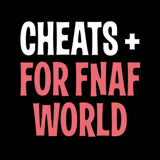 Cheats For FNAF World Game