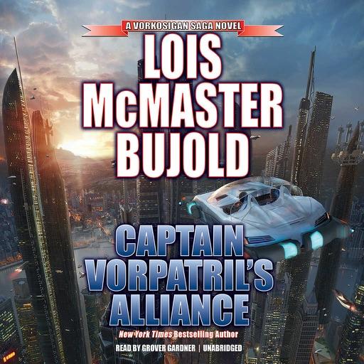 Captain Vorpatril's Alliance (by Lois McMaster Bujold) (UNABRIDGED AUDIOBOOK)