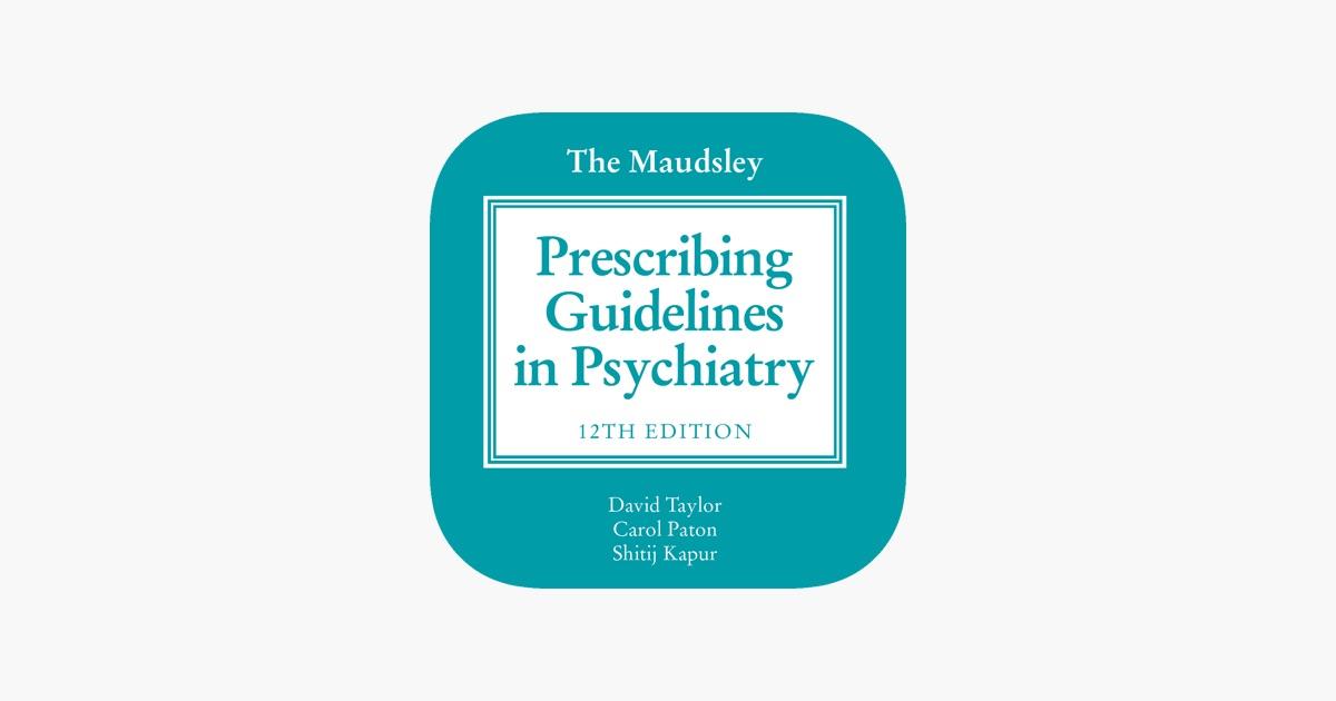 the maudsley prescribing guidelines in psychiatry 12th edition on rh itunes apple com maudsley prescribing guidelines 11th edition pdf free download maudsley prescribing guidelines 11th edition pdf ebook