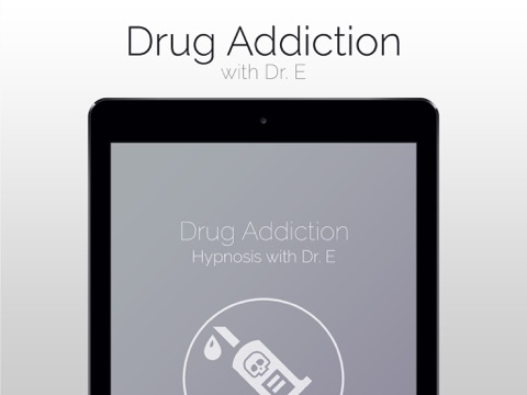 Drug Addiction Hypnosis Treatment with Dr.E - How to Become Sober-ipad-0