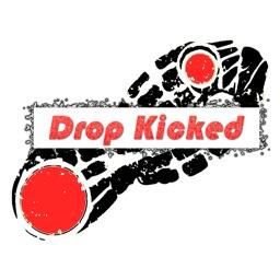 Drop Kicked
