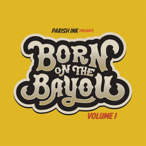Born on the Bayou Volume 1