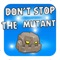 The most fun and addictive game with mutants