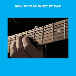 How To Play Music By Ear+