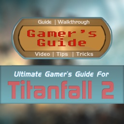 Gamer's Guide™ for Titanfall 2 - FAN Guide