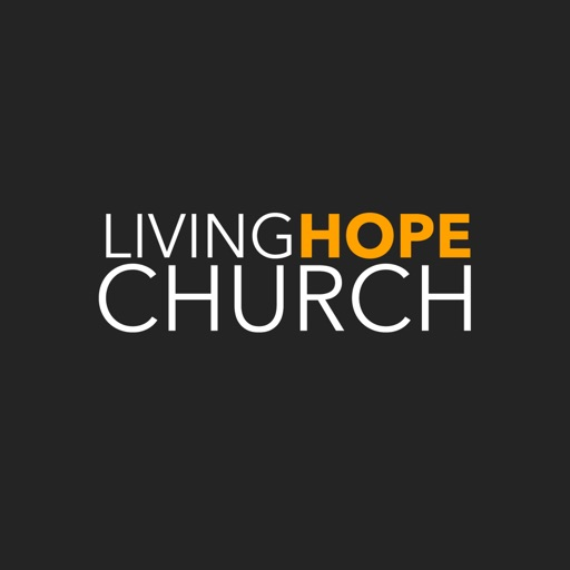 Living Hope Church App