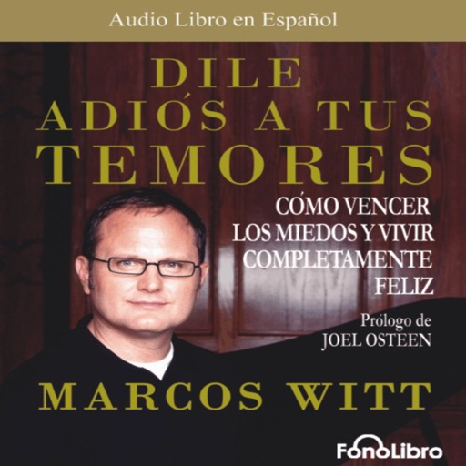 Dile Adios a tus Temores - Marcos Witt