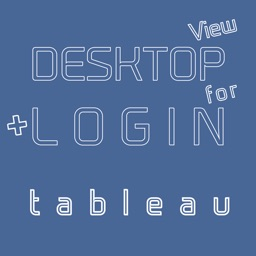 DESKTOP VIEW + LOGIN for tableau