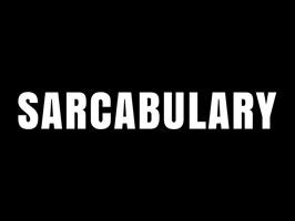 Sarcabulary