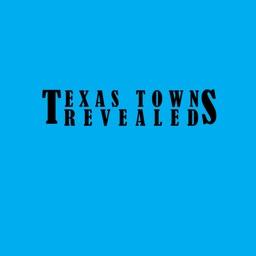 Texas Towns Revealed Magazine - Exploring Texas