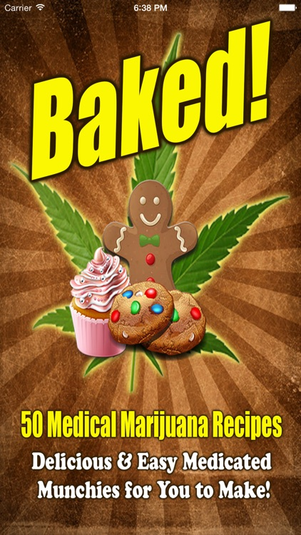 Baked! - 50 New Medical Marijuana Cookbook Recipes
