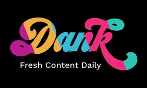 Dank: Fresh Content Daily