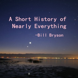 Quick Wisdom from Short History of Everything