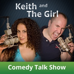 Keith and The Girl Comedy Talk Show and Podcast