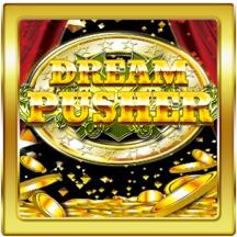 DreamPusher【メダルゲーム】