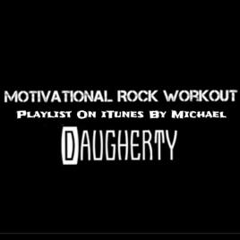 Motivational Rock Workout Playlist By Michael Daugherty On