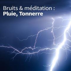 Bruits de la pluie 💧⚡ Bruit du Tonnerre - Bruit, méditation et relaxation pour dormir