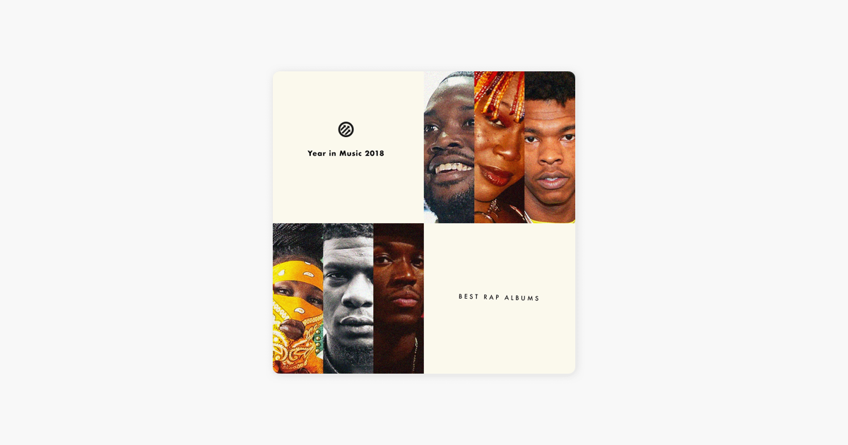 The Best Rap Albums of 2018 by Pitchfork on Apple Music